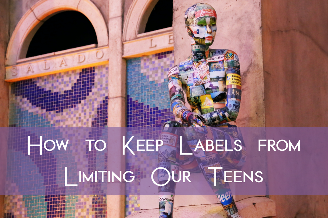 How to Keep Labels from Limiting Our Teens