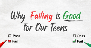 Why Failing Is Good for Our Teens